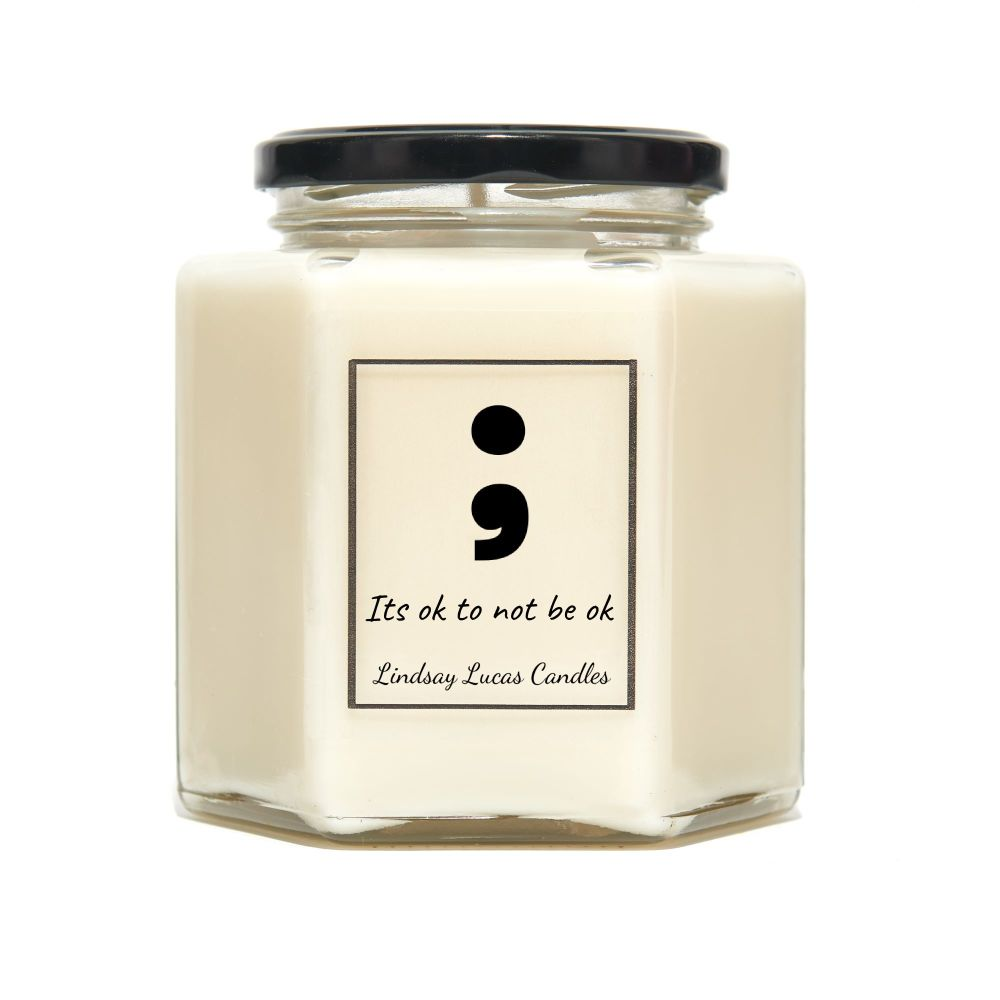 Its OK Not To Be OK Semi Colon Scented Candle