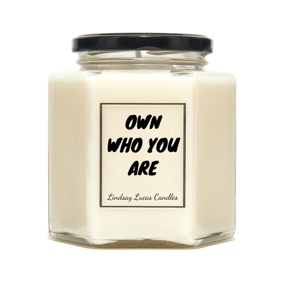 Own Who You Are Scented Candle