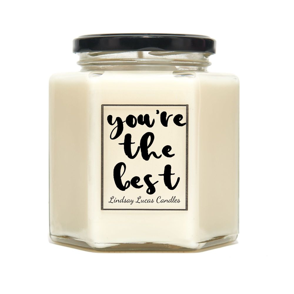 You're The Best Scented Candle