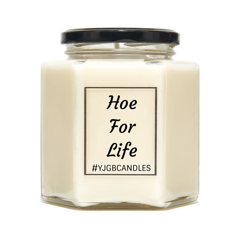 Hoe For Life Scented Candle