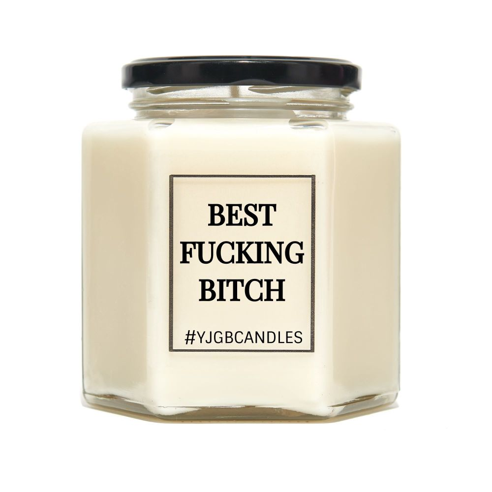 Best Fucking Bitch Scented Candle