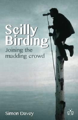 Scilly Birding: Joining the Madding Crowd