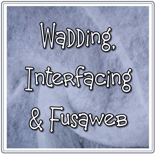 <!-- 006 -->Wadding & Interfacing