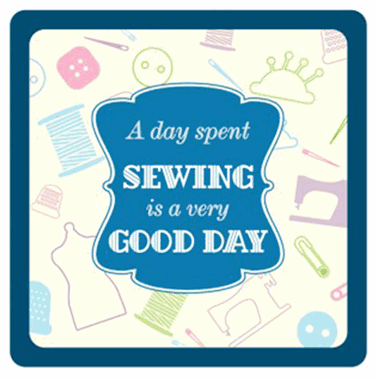 Sewing Themed Coaster - 'A Day Spent Sewing ...'