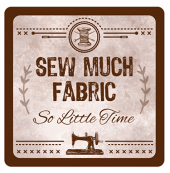 Sewing Themed Coaster - 'Sew Much Fabric ...'