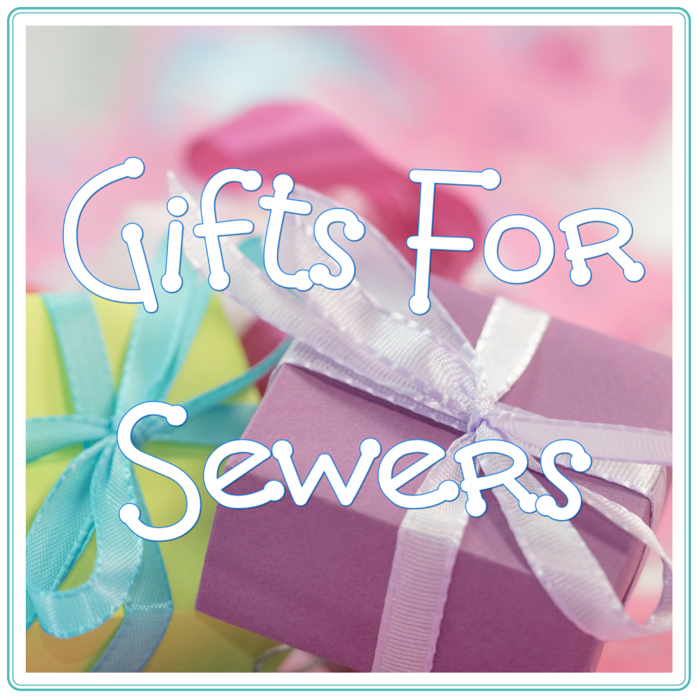 <!-- 007 -->Gifts for Sewers
