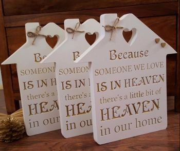 Because someone we loved is in heaven.... Freestanding wooden plaque