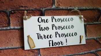 One Prosecco, Two Prosecco, Three Prosecco, Floor!