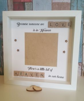 Because Someone We Love....... Handmade lost loved one frame