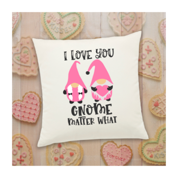 Personalised Valentine Cushion, Personalised Gnome Gift, Valentine Gift For Him, Valentine Gift For Her, I Love You Gnome Matter What