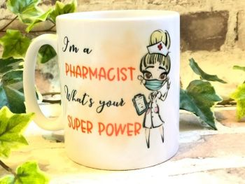 I'm A Pharmacist, What's Your Super Power, Personalised Mugs