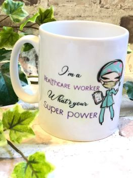 I'm A Healthcare Worker, What's Your Super Power, Personalised Mugs