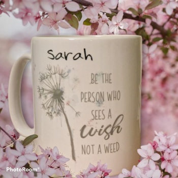 Dandelion Mug. Be the person who sees a wish not a weed, personalised mug. Quote mug