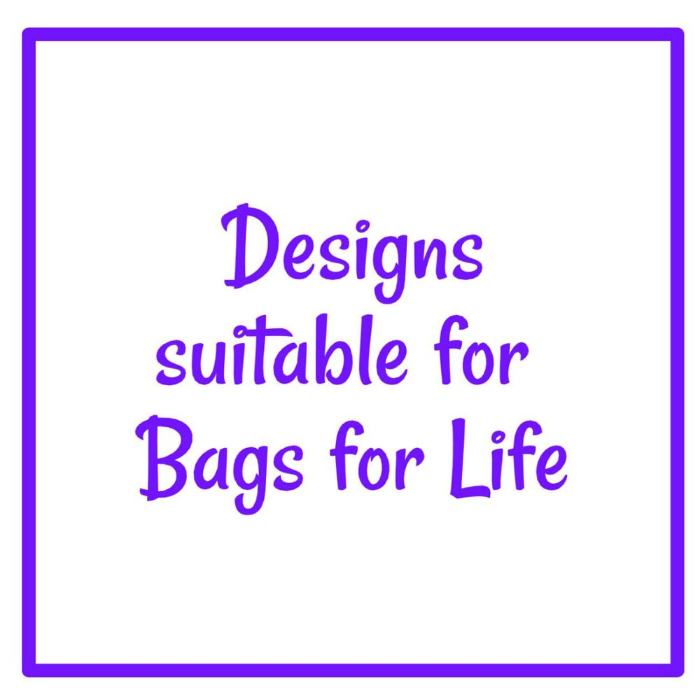 Designs suitable for Bags For Life