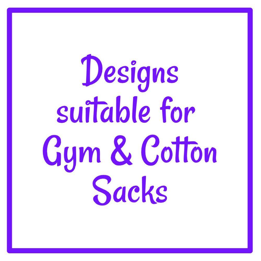 Designs suitable for Gym & Cotton Sacks