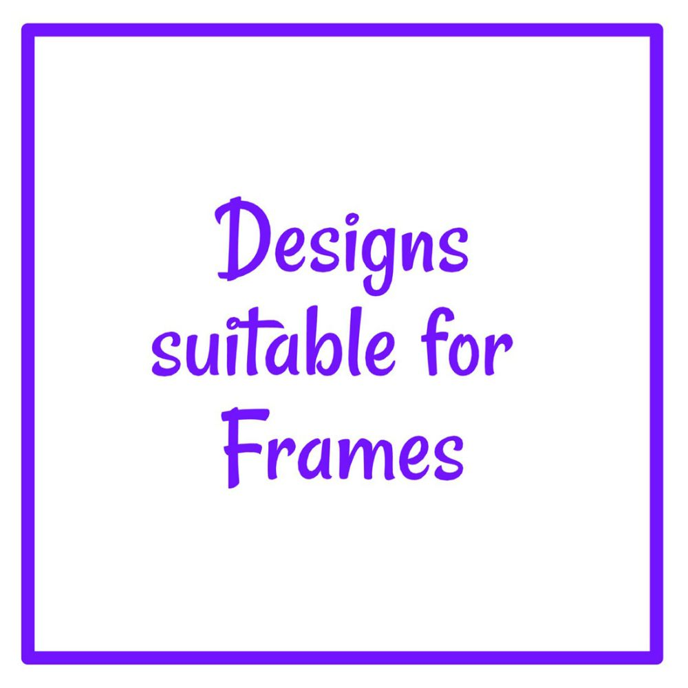 Designs suitable for Frames