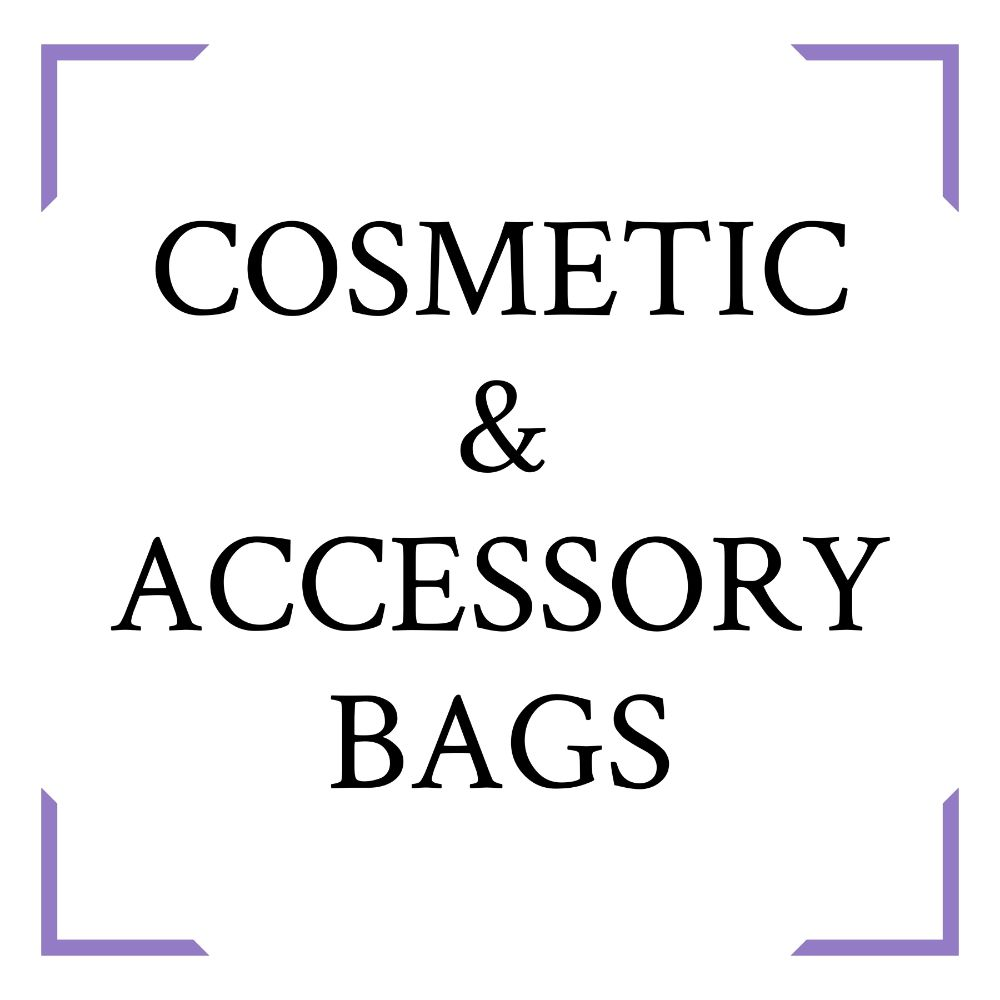 Cosmetic / Accessory Bags