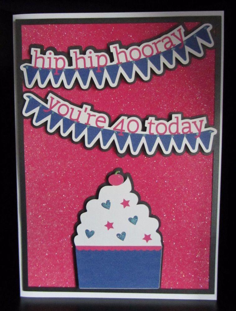 Hip Hip Hooray 40th Birthday