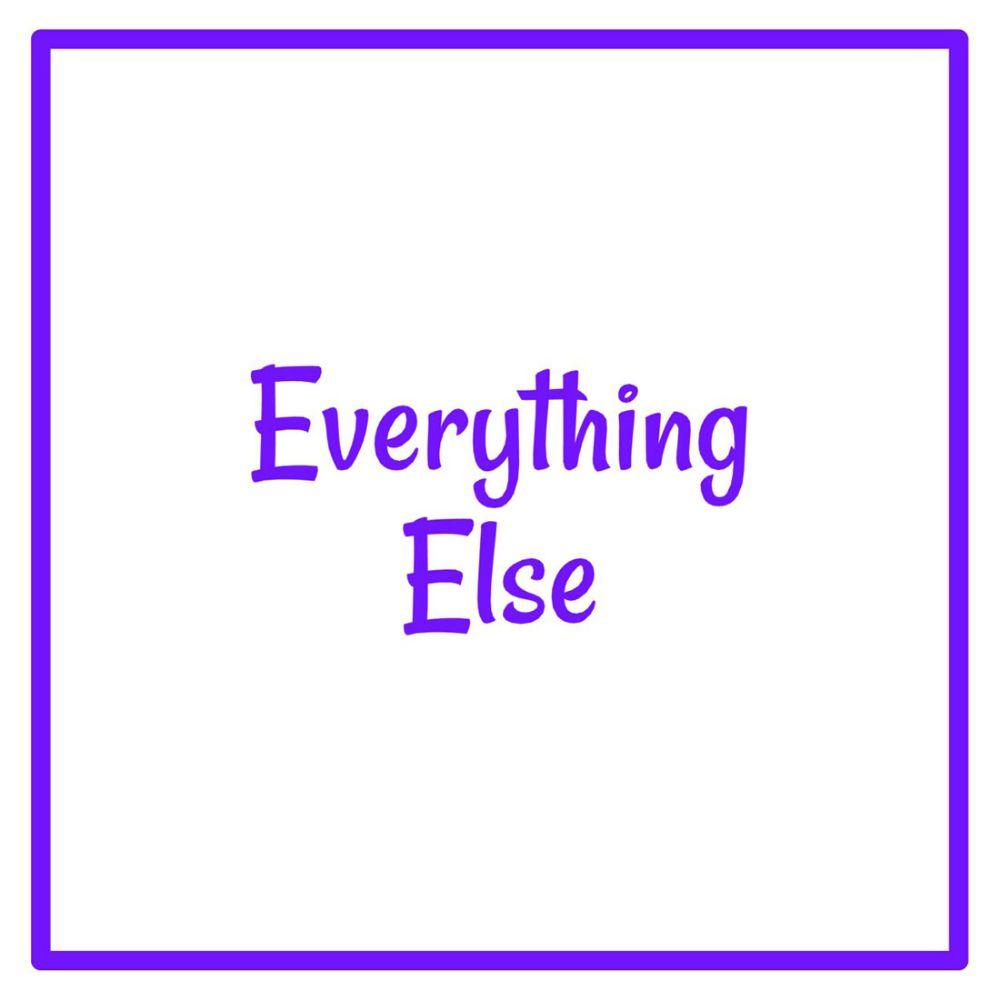 Everything Else!!