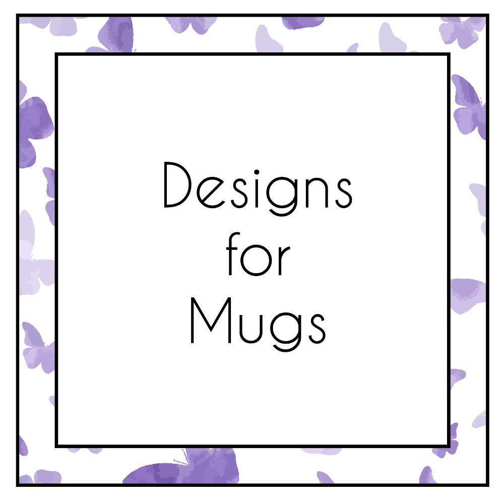 Designs suitable for Mug Sublimation