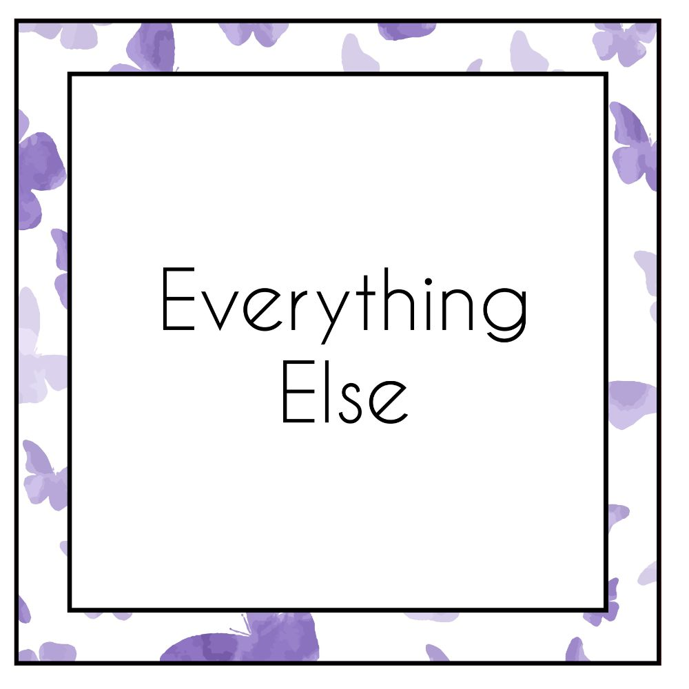 Everything Else!!