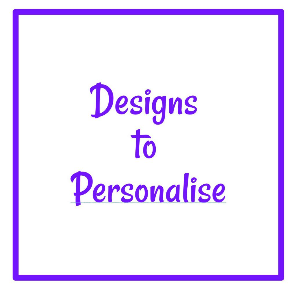 Designs to Personalise