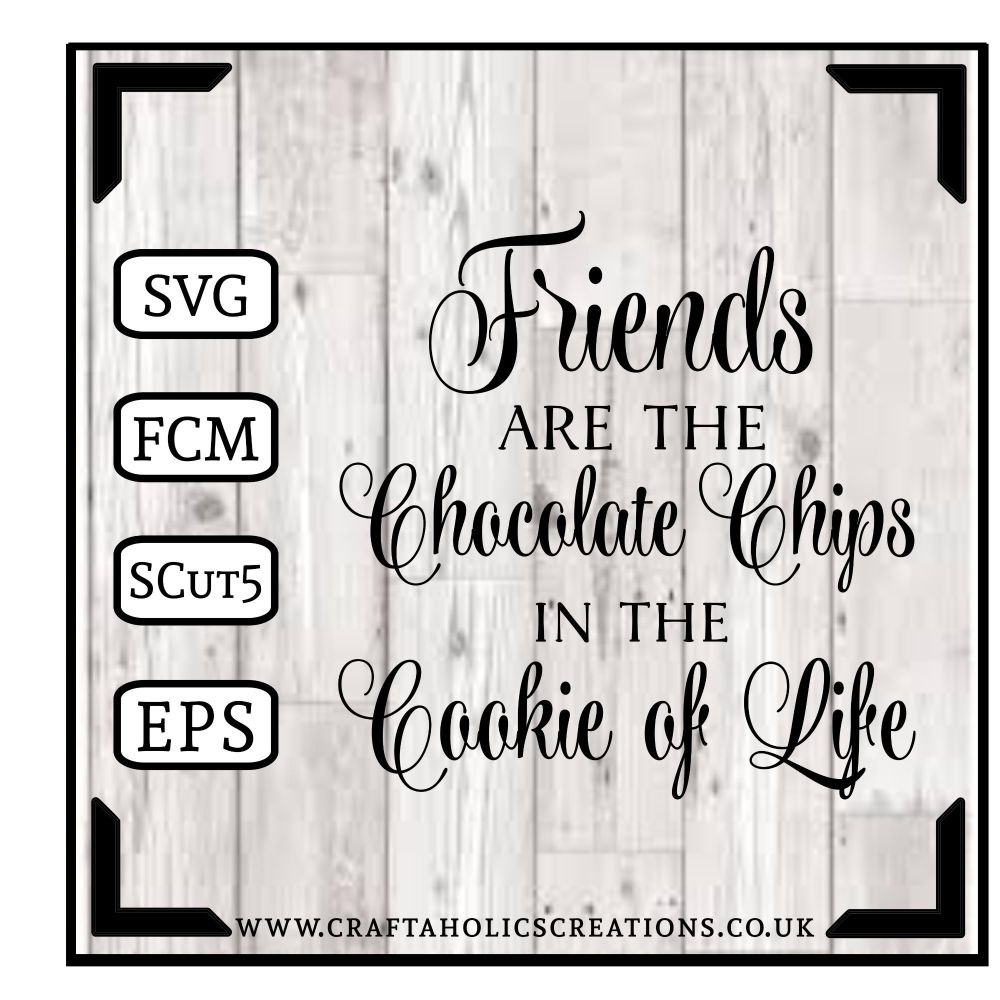 Friends are the Chocolate Chips.....