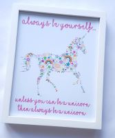 Girls Unicorn bedroom print, 'Always be yourself...unless you can be a unicorn.' Perfect addition to any nursery or bedroom decor UNFRAMED