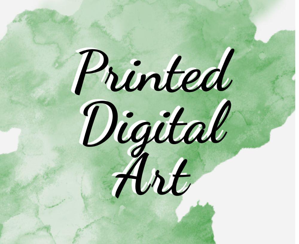 Printed Digital Art