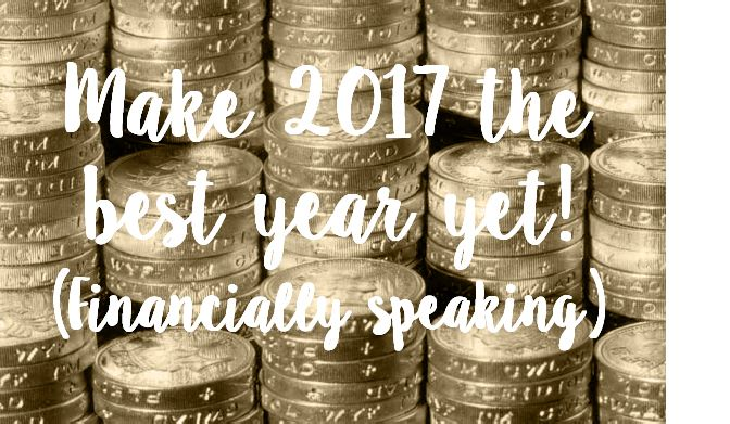 make 2017 the best year yet (financially speaking)