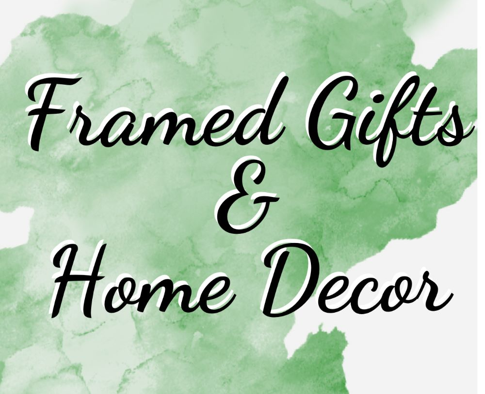 Framed Gifts & Home Decor