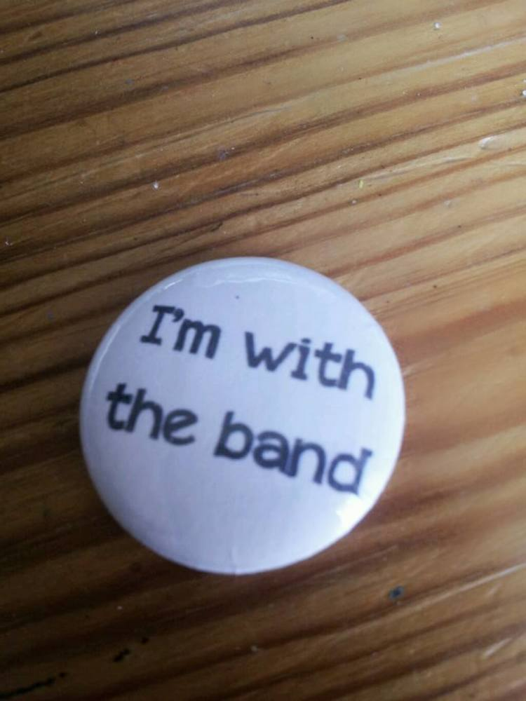 I'm with the band pin badge