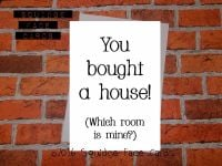 You bought a house! (Which room is mine?)