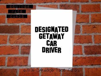 Designated Getaway Car Driver