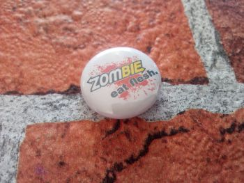 Zombie. Eat Flesh. 25mm/1 inch pin badge