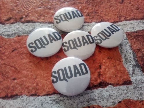 Squad - pack of 5 25mm/1 inch pin badges