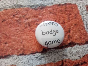 Strong Badge Game 25mm/1 inch pin badge