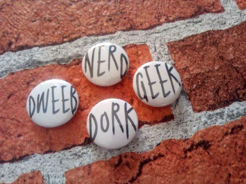 Set of 4 Geek, Nerd, Dweeb, Dork 25mm/1 inch pin badges