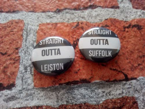 Straight Outta Suffolk - 25mm/1 inch pin badge
