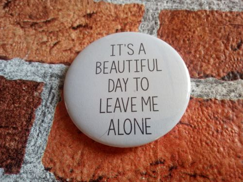 Its a beautiful day to leave me alone - 58mm pink badge