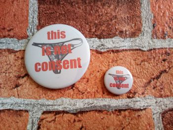 This is not consent - pin badge