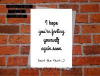 I hope you're feeling yourself again soon (not like that...)