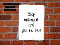 Stop milking it and get better!