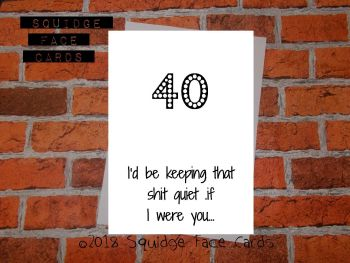 40. I'd be keeping that shit quiet if I were you