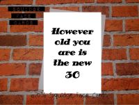 However old you are is the new 30