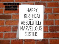 Happy birthday from your absolutely marvellous sister