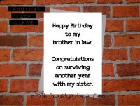 Happy birthday to my brother in law. Congratulations on surviving another year with my sister