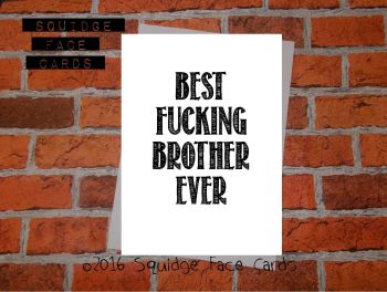 Best fucking brother ever