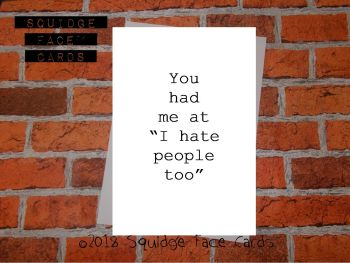 You had me at I hate people too