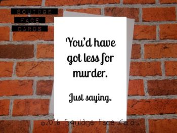 You'd have got less for murder. Just saying